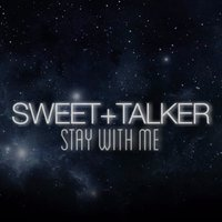 Stay With Me — Sweet+Talker