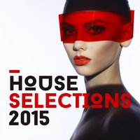 House Selections 2015 — Deep House Essentials