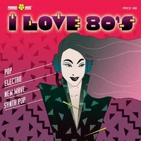 I Love 80's (Pop, Electro, New Wave, Synth Pop) — Steve Ennever, Catharine Courage