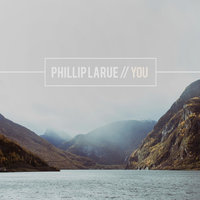 You — Phillip LaRue