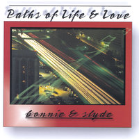 Paths of Life and Love — Bonnie & Slyde