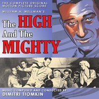 The High and the Mighty (1954) Original Motion Picture Soundtrack — Dimitri Tiomkin