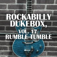 Rockabilly Dukebox, Vol. 17: Rumble Tumble — сборник