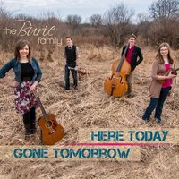 Here Today Gone Tomorrow — The Burie Family