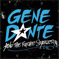We Are All Whores — Gene Dante and the Future Starlets