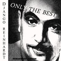 Django Reinhardt: Only The Best — Django Reinhardt, Irving Berlin, Джордж Гершвин