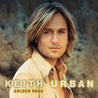 Golden Road — Keith Urban