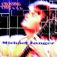 Crossing Over — Michael Langer