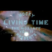 Living Time (The Moxtape Vol. 2) — Mocky