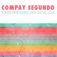 Songs from The Buena Vista Social Club — Compay Segundo