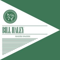 Razzle Dazzle — Bill Haley