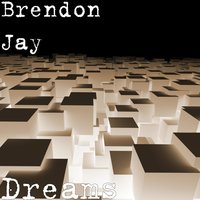 Dreams — Brendon Jay