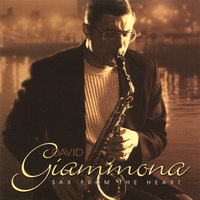 Sax From the Heart — David Giammona