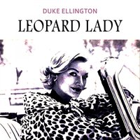 Leopard Lady — Duke Ellington