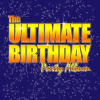 The Ultimate Birthday Party Album! - Top Party Songs for Kids — Ingrid DuMosch