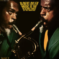Music Is The Healing Force Of The Universe — Albert Ayler