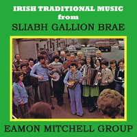 Irish Traditional Music from Sliabh Gallion Brae — Eamon Mitchell Group