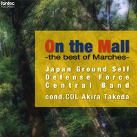 On The Mall -The Best Of Marches- — Akira Takeda&The Japan Ground Self-Defense Force Central Band