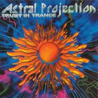 Trust In Trance vol 3 — Astral Projection