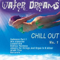 Water Dreams...Chill out Vol. 1 — сборник