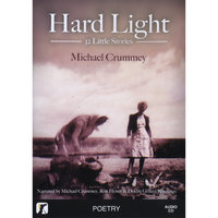 Hard Light - 32 Little Stories by Michael Crummey — Ron Hynes & Deidre Gillard-Rowlings