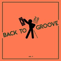 Back to Groove (20 Amazing Deep-House Tunes), Vol. 3 — сборник