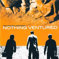 Nothing Ventured — Trip The Light Fantastic
