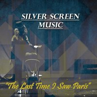 The Last Time I Saw Paris: Silver Screen Music — сборник