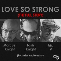 Love so Strong — Marcus Knight, Mr. V, Tash Knight