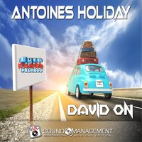 Antoines Holiday — David On