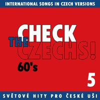 Check The Czechs!  60´s - International Songs in Czech Language Versions, Pt. 5 — сборник