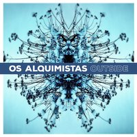 Outside — Os Alquimistas