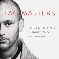 Neverending Summerday — Terry Byrne, TAO MASTERS