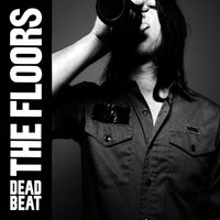 Dead Beat — The Floors