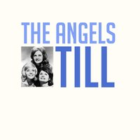 Till — The Angels