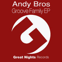 Groove Family EP — Andy Bros