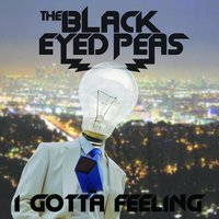 I Gotta Feeling — The Black Eyed Peas