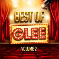 The Best of Glee, Vol. 2 (A Tribute to the TV Show's Greatest Hits) — Glee Club Ensemble