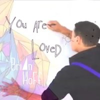 You Are Loved — Brian Hoff