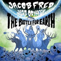 The Battle for Earth — Jacob Fred Jazz Odyssey