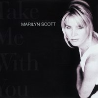 Take Me With You — Marilyn Scott