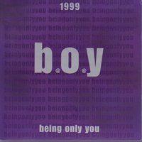 Being Only You — b.o.y