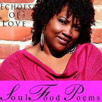 Echoes of Love — Soul Food Poems