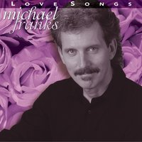 Love Songs — Michael Franks