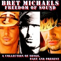 Freedom Of Sound, Vol. 1: A Collection Of Songs, Past & Present — Bret Michaels