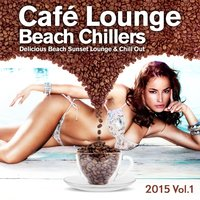 Cafe Lounge Beach Chillers 2015, Vol. 1 — сборник