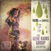 Classic and Collectable - Gene Rains - Rains in the Tropics — Gene Rains