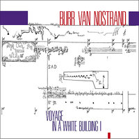 Burr Van Nostrand: Voyage in a White Building I — сборник