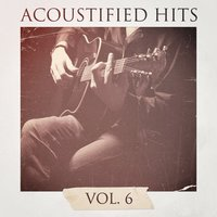 Acoustified Hits, Vol. 6 — Chillout Lounge Summertime Café