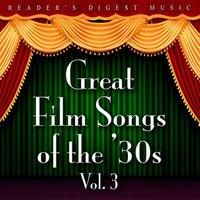 Reader's Digest Music: Great Film Songs Of The '30s, Vol. 3 — сборник